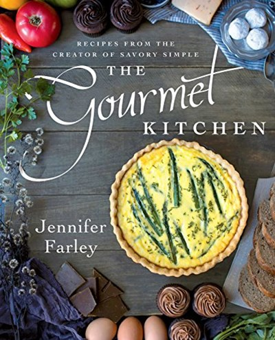 75a0d9afd7ff In The Gourmet Kitchen  Recipes from the Creator of Savory Simple  home-cooked meals are elevated with unique and bold flavors. Jennifer  Farley