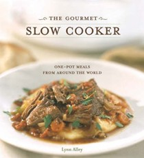 The Gourmet Slow Cooker: One-pot Meals from Around the World