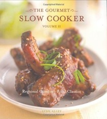 The Gourmet Slow Cooker, Volume II: Regional Comfort-Food Classics