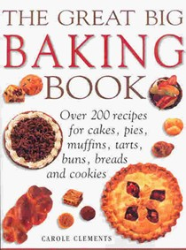 The Great Big Baking Book: Great American Baking
