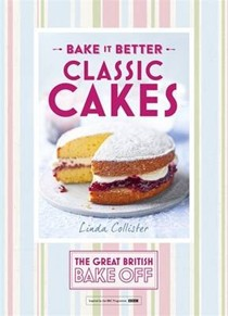 The Great British Bake Off - Bake It Better: Classic Cakes