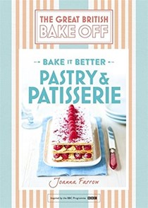 The Great British Bake Off – Bake It Better: Pastry & Patisserie