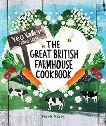 The Great British Farmhouse Cookbook