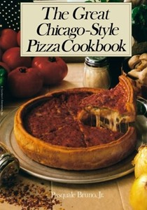The Great Chicago-Style Pizza Cookbook