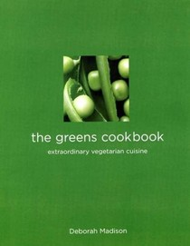 The Greens Cookbook: Extraordinary Vegetarian Cuisine