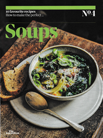 The Guardian Feast supplement, January 25, 2020: 10 Favourite Recipes, No. 4: How to Make the Perfect…Soups