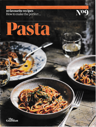 The Guardian Feast supplement, November 14, 2020: 10 Favourite Recipes, No. 9: How to Make the Perfect…Pasta
