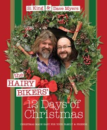 The Hairy Bikers' 12 Days of Christmas: Christmas Made Easy for Your Family and Friends