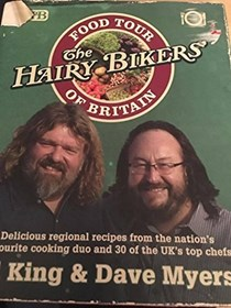 The Hairy Bikers' Food Tour of Britain: Delicious Regional Recipes from the Nation's Favourite Cooking Duo and 30 of the UK's Top Chefs