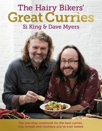 The Hairy Bikers' Great Curries: The One-Stop Cookbook for the Best Curries, Rice, Bread and Chutneys You've Ever Tasted