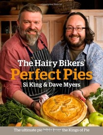 The Hairy Bikers' Perfect Pies: The Ultimate Pie Bible from the Kings of Pie