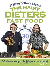 The Hairy Dieters: Fast Food: 30 Minute Recipes to Fill You Up in a Flash