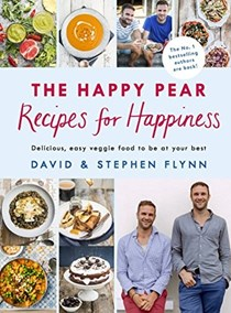 The Happy Pear: Recipes for Happiness: Delicious, Easy Veggie Food to Be at Your Best