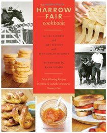 The Harrow Fair Cookbook: Prize-Winning Recipes Inspired by Canada's Oldest Country Fair
