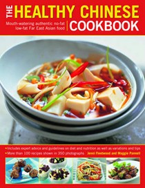 The Healthy Chinese Cookbook: Mouthwatering Authentic No-Fat Low-Fat East Asian Food