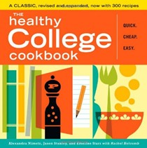 The Healthy College Cookbook, 2nd Edition: Quick. Cheap. Easy.