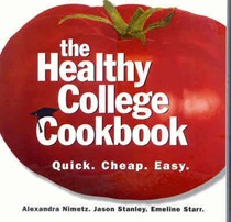 The Healthy College Cookbook: Quick, Cheap, Easy