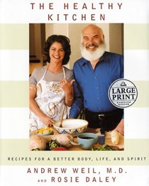 The Healthy Kitchen: Recipes for a Better Body, Life, and Spirit (Large Print)