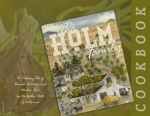 The Holm Family Cookbook: A Culinary Tale of Danish Tradition and Western Lore in the Golden State of California