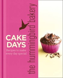 The Hummingbird Bakery Cake Days: Baking for All Occasions
