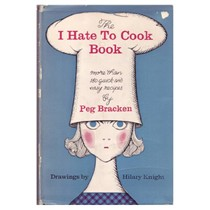 The I Hate to Cook Book: More Than 180 Quick and Easy Recipes
