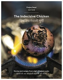 The Indecisive Chicken: Stories and Recipes from Eight Dharavi Women