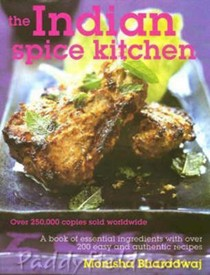 The Indian Spice Kitchen: A Book of Essential Ingredients and Over 200 Easy and Authentic Recipes