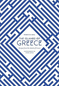 The Islands of Greece: Modern Greek Recipes