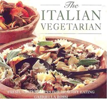 The Italian Vegetarian: Fresh, Tasty Recipes for Healthy Eating