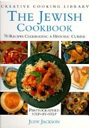The Jewish Cookbook (Creative Cooking Library Series): 70 Recipes Celebrating an Historic Cuisine