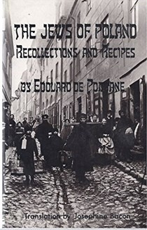 The Jews of Poland : Recollections and Recipes