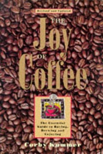 The Joy of Coffee: The Essential Guide to Buying, Brewing and Enjoying