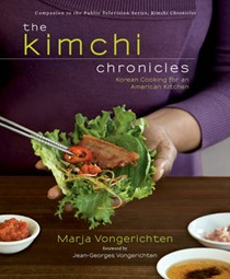 The Kimchi Chronicles: Rediscovering Korean Cooking for an American Kitchen