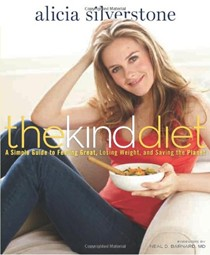 The Kind Diet: A Simple Guide to Losing Weight, Looking Great, and Saving the Planet