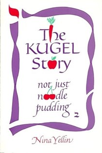 The Kugel Story: Not Just Noodle Pudding 2
