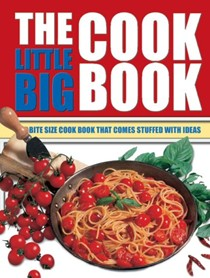 The Little Big Cook Book: The Bite Size Cook Book That Comes Stuffed with Ideas