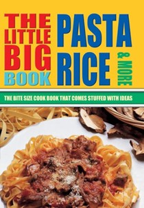 The Little Big Pasta, Rice & More Cook Book