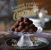 The Little Book of Chocolat: Fifty Recipes Celebrating the Bestselling Novel Chocolat