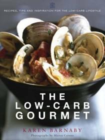 The Low-Carb Gourmet: Recipes, Tips and Inspiration for the Low-Carb Lifetsyle