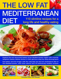 The Low-Fat Mediterranean Diet: 110 Slimline Recipes for Healthy Eating & A Long Life