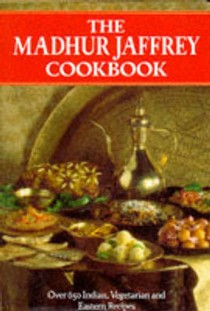 The Madhur Jaffrey Cookbook: Over 650 Indian, Vegetarian and Eastern Recipes