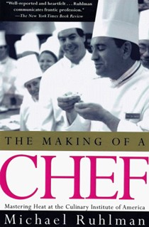 The Making of a Chef: Mastering Heat at The Culinary Institute of America