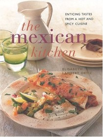 The Mexican Kitchen: Enticing Tastes from a Hot and Spicy Cuisine (Contemporary Kitchen)