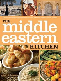 The Middle Eastern Kitchen: A Book of Essential Ingredients with Over 200 Authentic Recipes