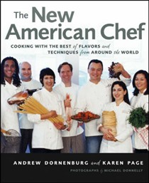 The New American Chef: Bringing Home the Best of Food and Flavor from Around the World