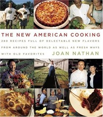 The New American Cooking: 280 Recipes Full of Delectable New Flavors From Around The World As Well As Fresh Ways With Old Favorites