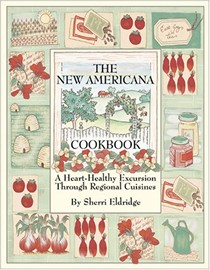 The New Americana Cookbook: A Heart-Healthy Excursion Through Regional Cuisines