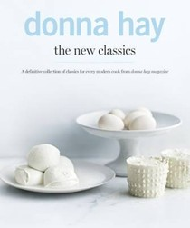 The New Classics: A Definitive Collection of Classics for Every Modern Cook