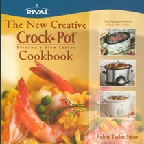 The New Creative Crock Pot Stoneware Slow Cooker Cookbook