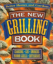 The New Grilling Book (Better Homes & Gardens Test Kitchen)